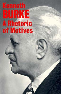 A Rhetoric of Motives By Burke, Kenneth