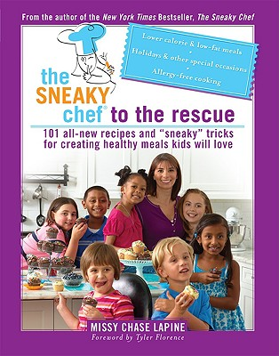Sneaky Chef to the Rescue By Lapine, Missy Chase